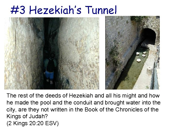 #3 Hezekiah's Tunnel The rest of the deeds of Hezekiah and all his might