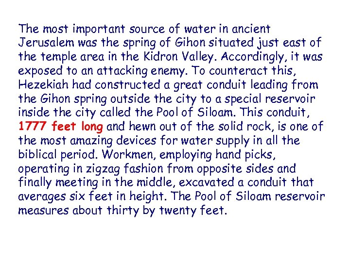 The most important source of water in ancient Jerusalem was the spring of Gihon