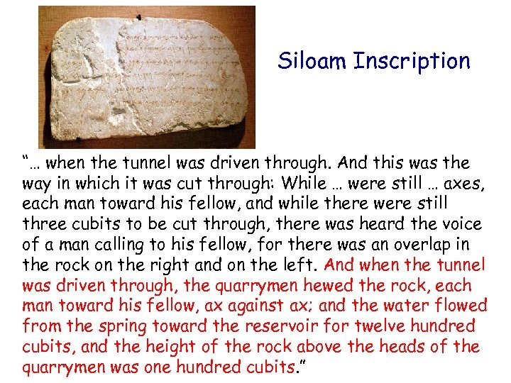 """Siloam Inscription """"… when the tunnel was driven through. And this was the way"""