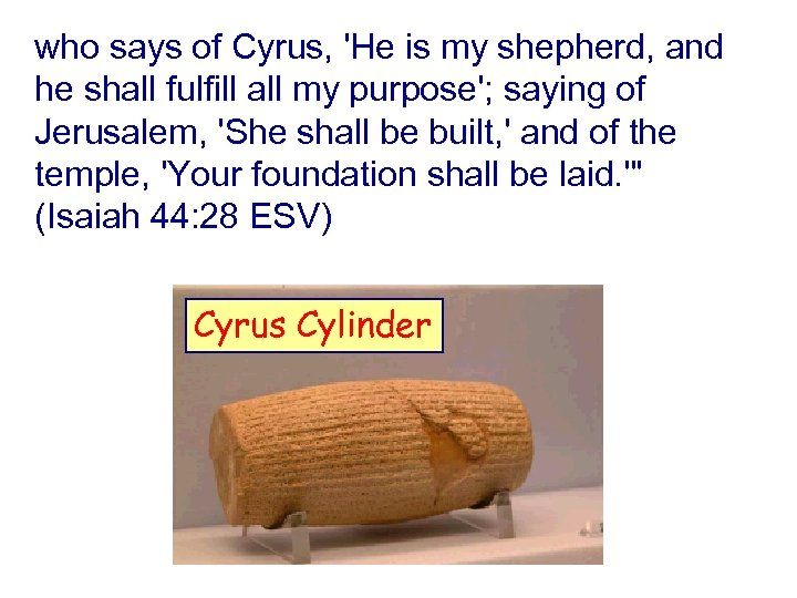who says of Cyrus, 'He is my shepherd, and he shall fulfill all my