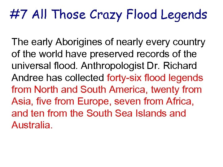 #7 All Those Crazy Flood Legends The early Aborigines of nearly every country of