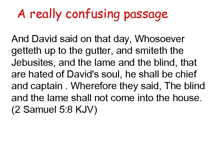 A really confusing passage And David said on that day, Whosoever getteth up to