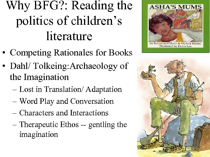 Why BFG? : Reading the politics of children's literature • Competing Rationales for Books