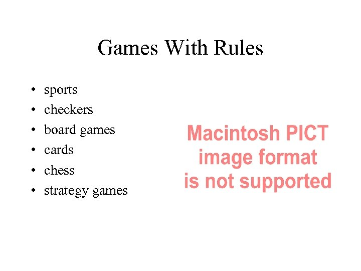 Games With Rules • • • sports checkers board games cards chess strategy games