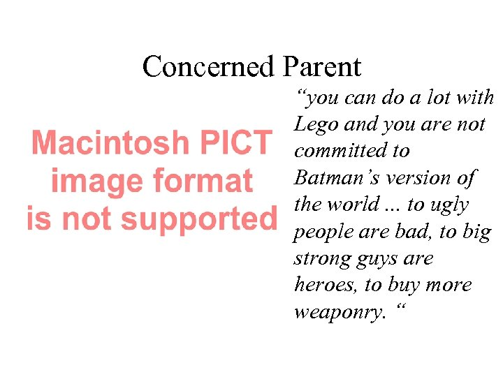 """Concerned Parent """"you can do a lot with Lego and you are not committed"""