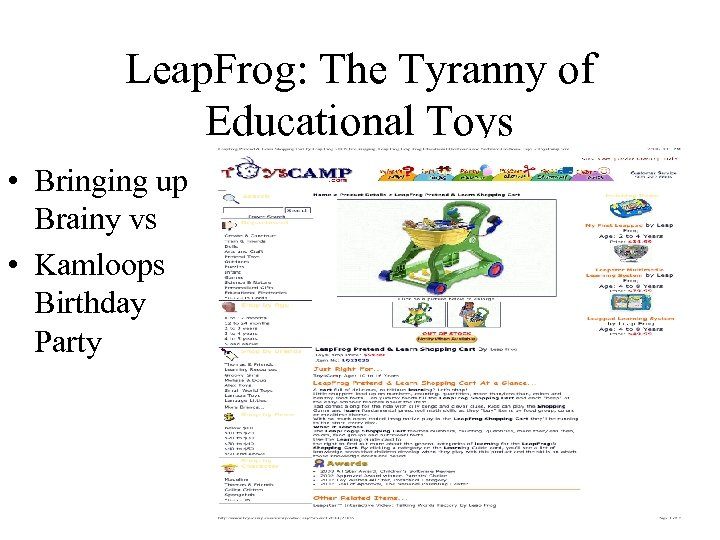 Leap. Frog: The Tyranny of Educational Toys • Bringing up Brainy vs • Kamloops