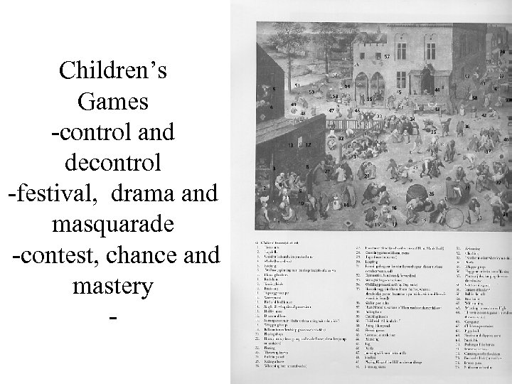 Children's Games -control and decontrol -festival, drama and masquarade -contest, chance and mastery -