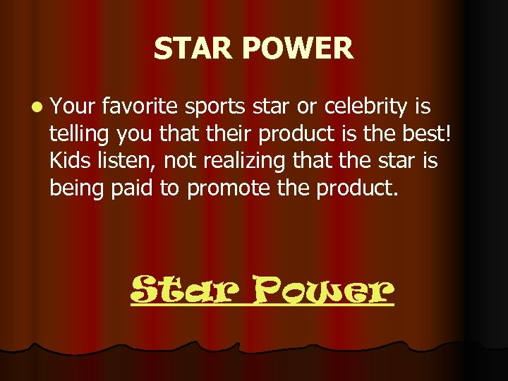 STAR POWER l Your favorite sports star or celebrity is telling you that their
