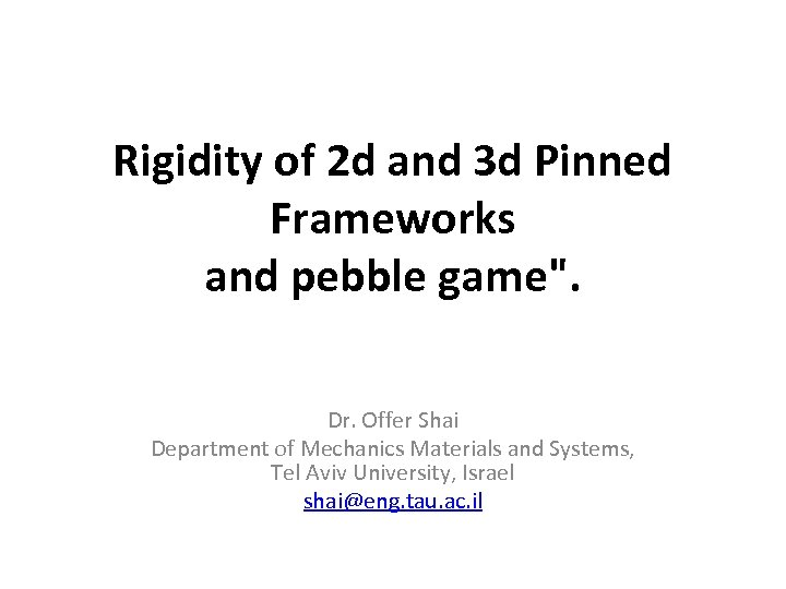 Rigidity of 2 d and 3 d Pinned Frameworks and pebble game