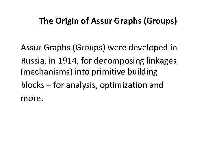 The Origin of Assur Graphs (Groups) were developed in Russia, in 1914, for
