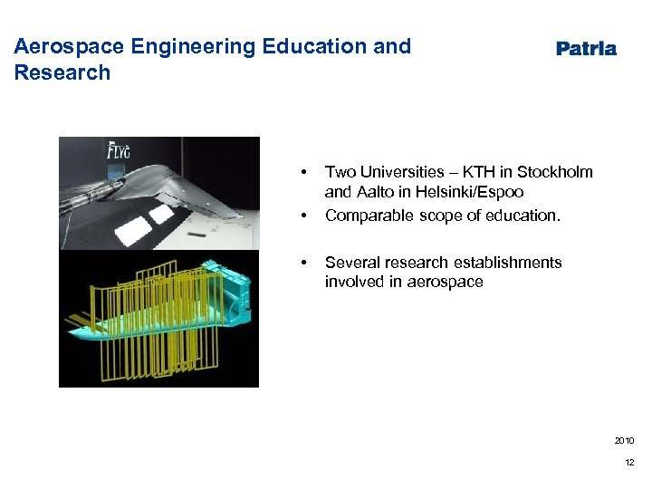 Aerospace Engineering Education and Research • • • Two Universities – KTH in Stockholm