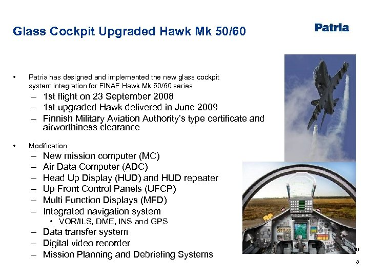 Glass Cockpit Upgraded Hawk Mk 50/60 • Patria has designed and implemented the new