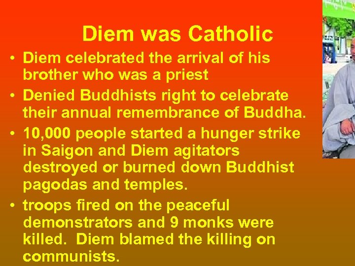 Diem was Catholic • Diem celebrated the arrival of his brother who was a