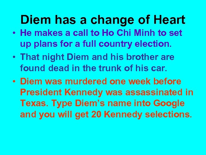 Diem has a change of Heart • He makes a call to Ho Chi