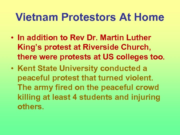 Vietnam Protestors At Home • In addition to Rev Dr. Martin Luther King's protest
