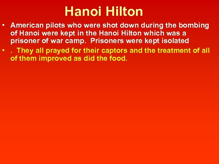 Hanoi Hilton • American pilots who were shot down during the bombing of Hanoi