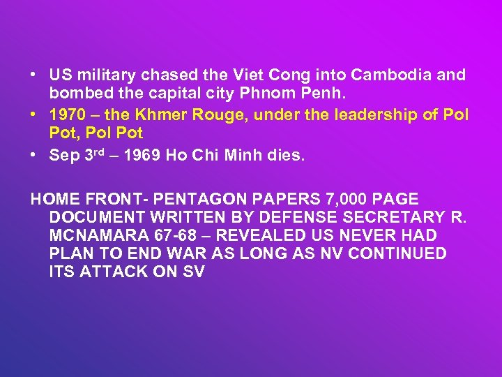 • US military chased the Viet Cong into Cambodia and bombed the capital
