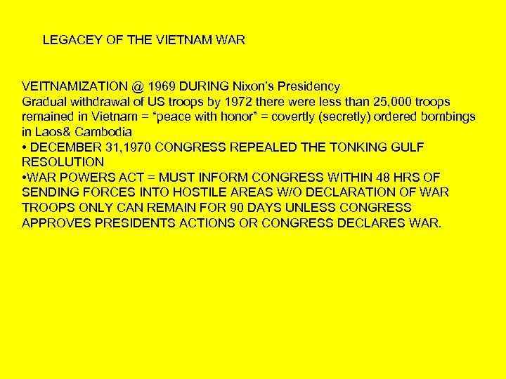 LEGACEY OF THE VIETNAM WAR VEITNAMIZATION @ 1969 DURING Nixon's Presidency Gradual withdrawal of