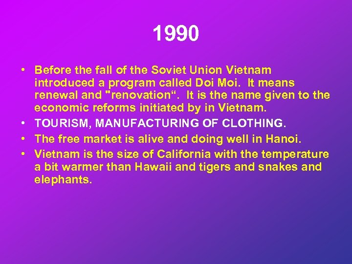 1990 • Before the fall of the Soviet Union Vietnam introduced a program called
