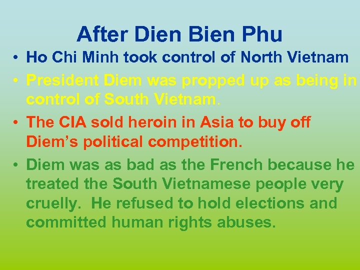 After Dien Bien Phu • Ho Chi Minh took control of North Vietnam •