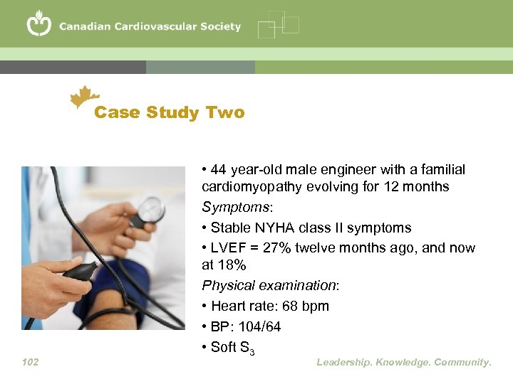Case Study Two 102 • 44 year-old male engineer with a familial cardiomyopathy evolving