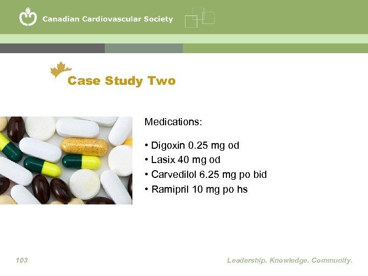 Case Study Two Medications: • Digoxin 0. 25 mg od • Lasix 40 mg