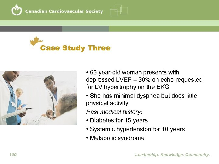 Case Study Three • 65 year-old woman presents with depressed LVEF = 30% on