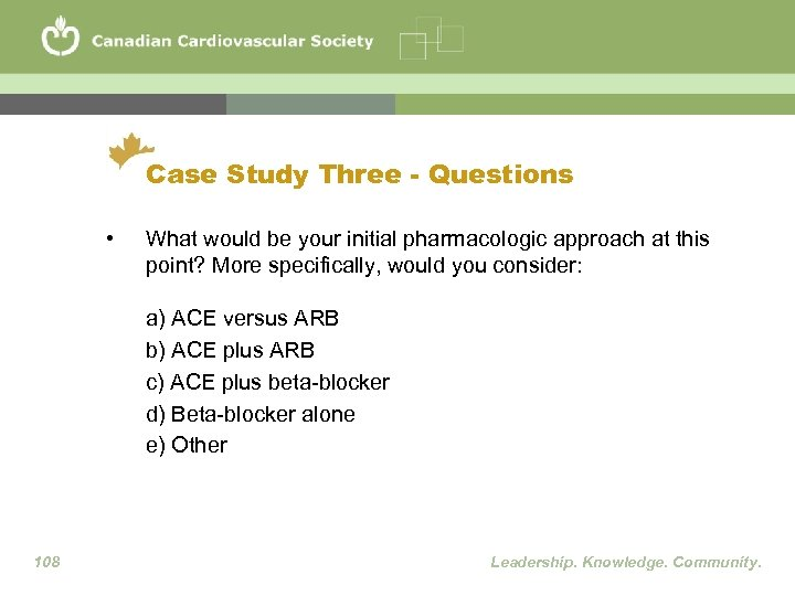 Case Study Three - Questions • What would be your initial pharmacologic approach at
