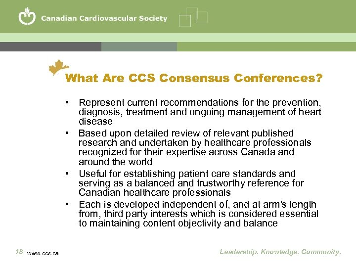 What Are CCS Consensus Conferences? • Represent current recommendations for the prevention, diagnosis, treatment