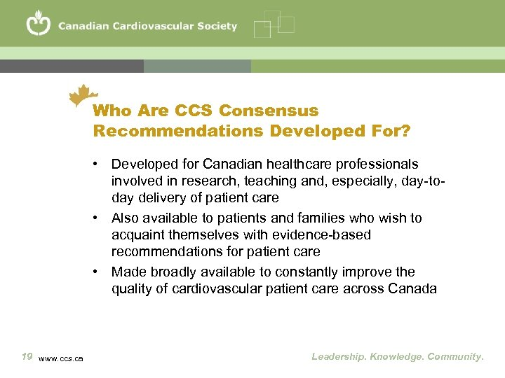 Who Are CCS Consensus Recommendations Developed For? • Developed for Canadian healthcare professionals involved