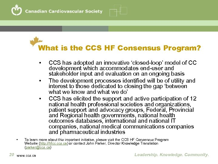 What is the CCS HF Consensus Program? • • CCS has adopted an innovative