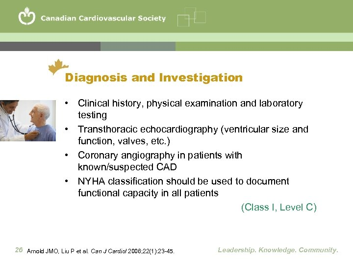Diagnosis and Investigation • Clinical history, physical examination and laboratory testing • Transthoracic echocardiography