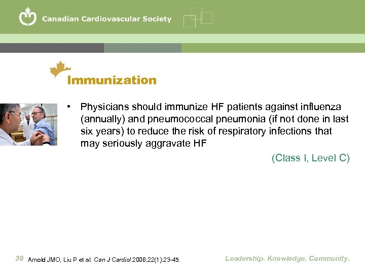 Immunization • Physicians should immunize HF patients against influenza (annually) and pneumococcal pneumonia (if
