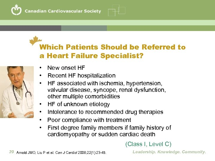 Which Patients Should be Referred to a Heart Failure Specialist? • New onset HF