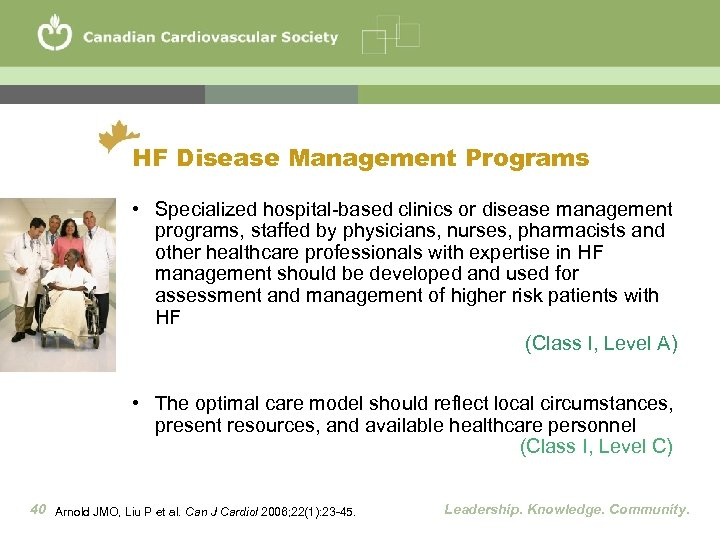 HF Disease Management Programs • Specialized hospital-based clinics or disease management programs, staffed by