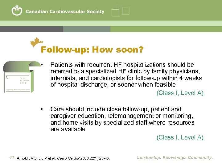 Follow-up: How soon? • Patients with recurrent HF hospitalizations should be referred to a