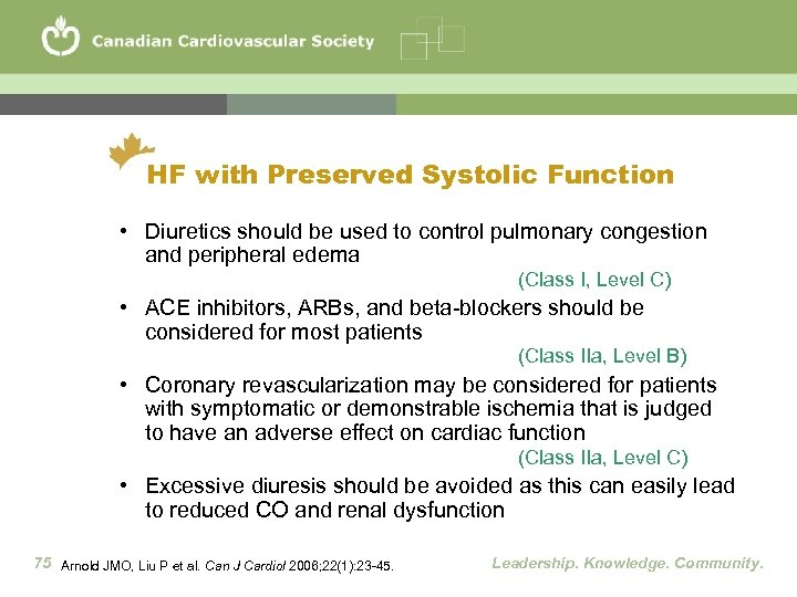 HF with Preserved Systolic Function • Diuretics should be used to control pulmonary congestion