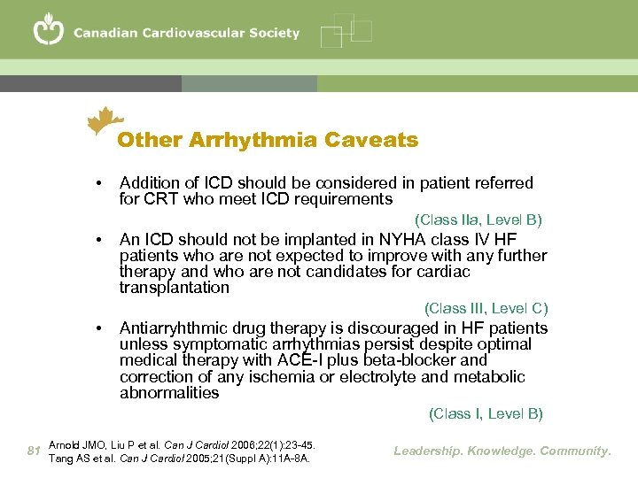 Other Arrhythmia Caveats • Addition of ICD should be considered in patient referred for