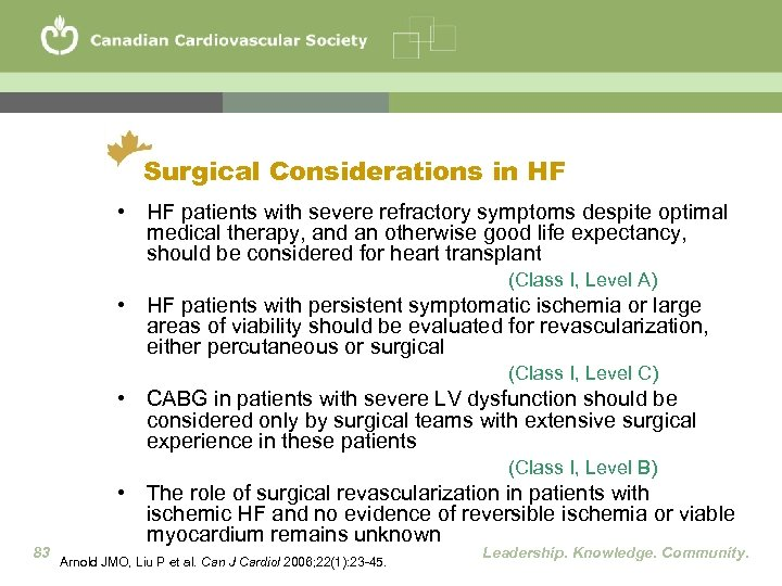 Surgical Considerations in HF • HF patients with severe refractory symptoms despite optimal medical