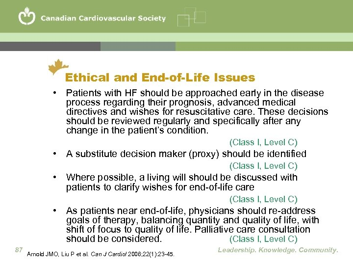 Ethical and End-of-Life Issues • Patients with HF should be approached early in the