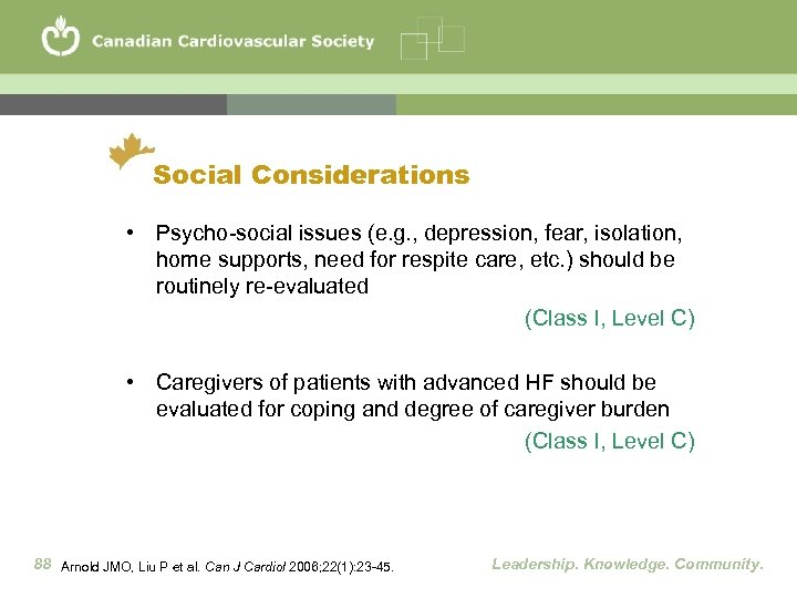 Social Considerations • Psycho-social issues (e. g. , depression, fear, isolation, home supports, need