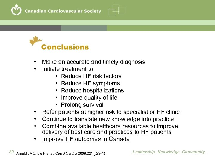Conclusions • Make an accurate and timely diagnosis • Initiate treatment to • Reduce