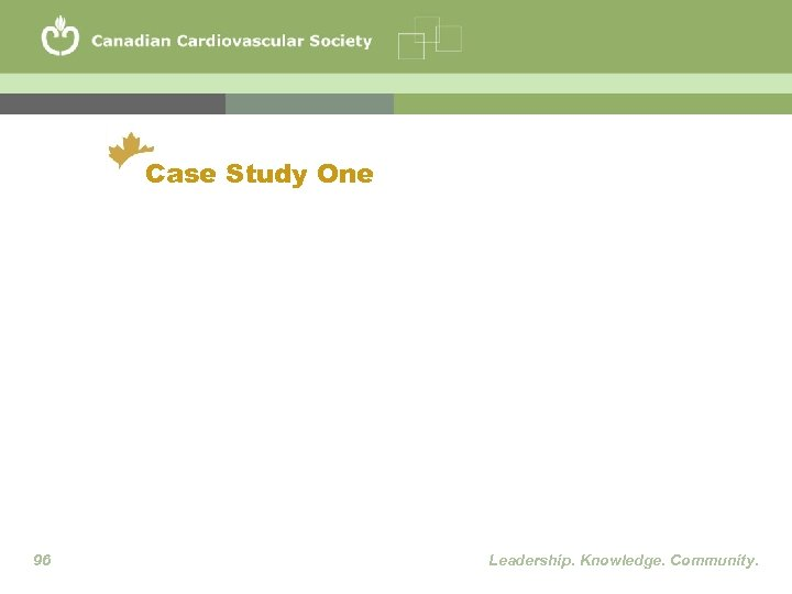 Case Study One 96 Leadership. Knowledge. Community.