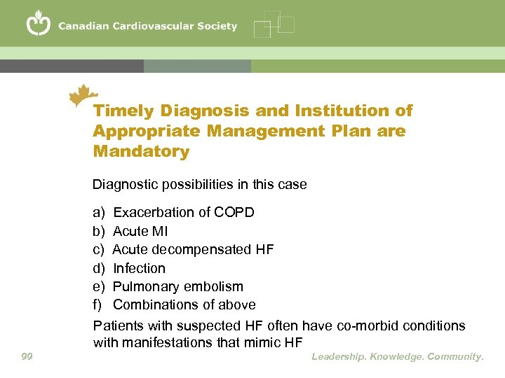 Timely Diagnosis and Institution of Appropriate Management Plan are Mandatory Diagnostic possibilities in this