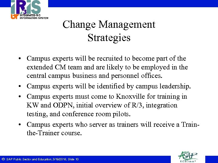 Change Management Strategies • Campus experts will be recruited to become part of the