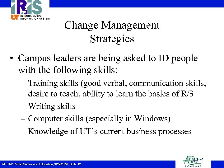 Change Management Strategies • Campus leaders are being asked to ID people with the