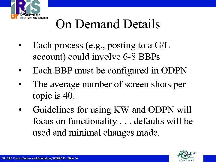 On Demand Details • • ã Each process (e. g. , posting to a