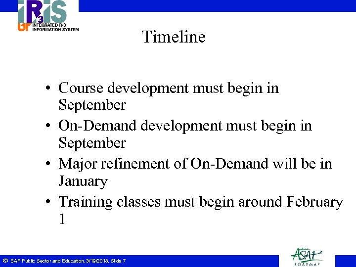 Timeline • Course development must begin in September • On-Demand development must begin in