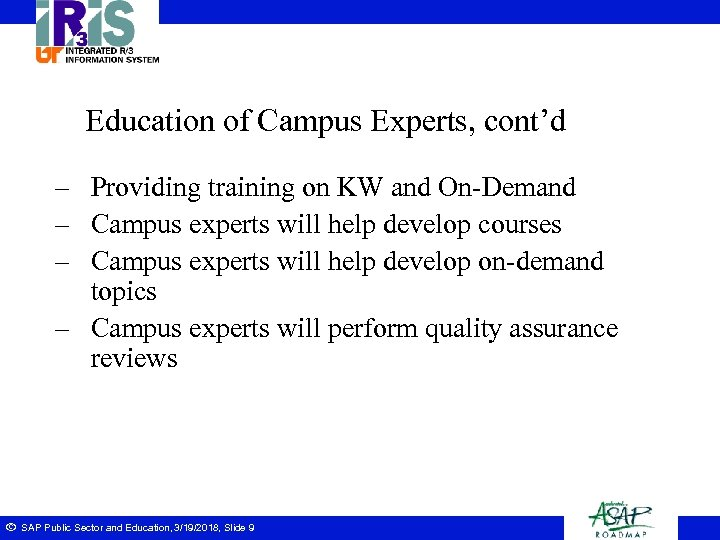 Education of Campus Experts, cont'd – Providing training on KW and On-Demand – Campus