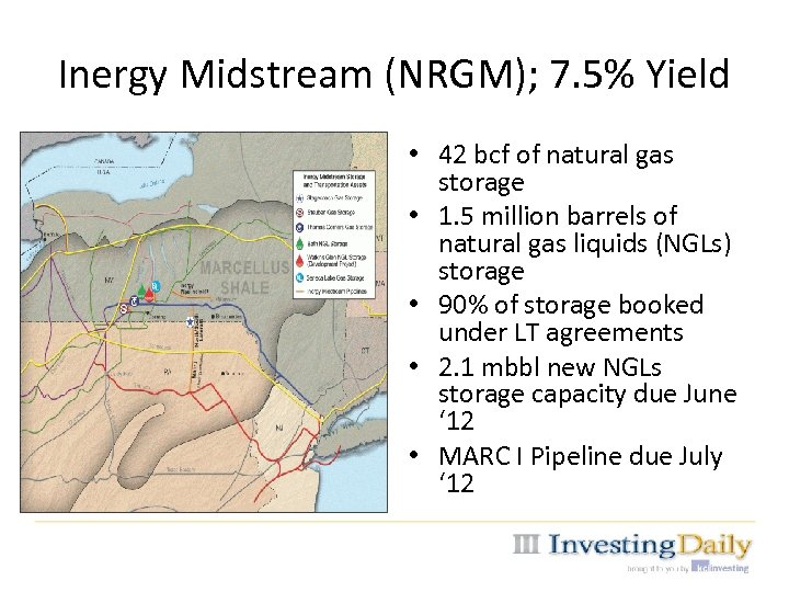 Inergy Midstream (NRGM); 7. 5% Yield • 42 bcf of natural gas storage •